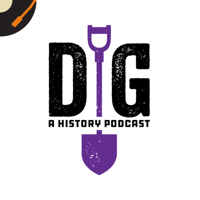 Podcast cover art for Dig: A History Podcast