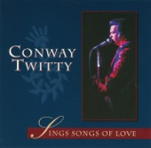 Conway Twitty - I've Already Loved You In My Mind