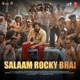 Salaam Rocky Bhai From Kgf Chapter 1 Single