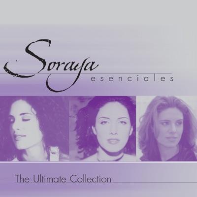 Soraya: Esenciales - The Ultimate Collection - Soraya