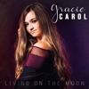 Gracie Carol - Living on the Moon  Single Album