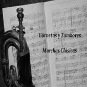 Cornetas y Tambores (Marchas Clásicas)