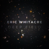 Eric Whitacre, Royal Philharmonic Orchestra, Eric Whitacre Singers & Virtual Choir 5 - Deep Field  artwork