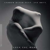 Love You More (feat. Ane Brun) - EP