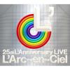 25th L'Anniversary Live - L'Arc〜en〜Ciel