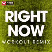 Right Now (Extended Workout Remix)-Power Music Workout