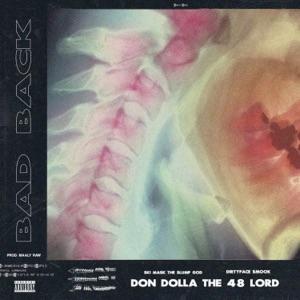 Bad Back (feat. Ski Mask the Slump God & DirtyFaceSmook) - Single Mp3 Download