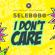 I Don't Care - Selebobo
