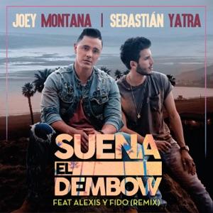 Joey Montana & Sebastián Yatra - Suena El Dembow feat. Alexis & Fido