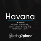 Havana (Shortened - Originally Performed by Camila Cabello & Young Thug) [Piano Karaoke Version]