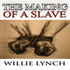 Willie Lynch - The Willie Lynch Letter and the Making of a Slave  artwork
