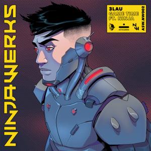 3LAU - Game Time feat. Ninja