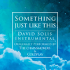 Something Just Like This (Piano Orchestral) - David Solís