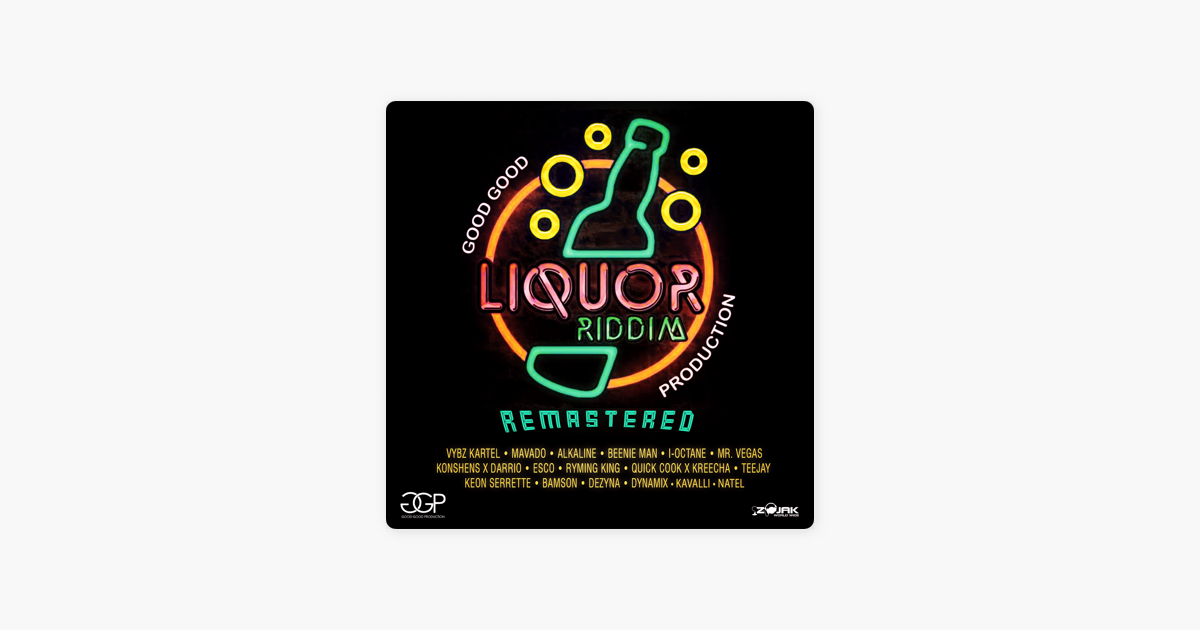 ‎Liquor Riddim (Remastered) by Various Artists