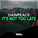 It's Not Too Late - Dainpeace