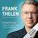Frank Thelen - Frank Thelen - Die Autobiografie: Startup-DNA. Hinfallen, Aufstehen, die Welt verändern