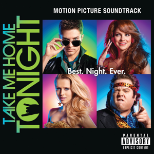 Take Me Home Tonight - Take Me Home Tonight (Motion Picture Soundtrack)
