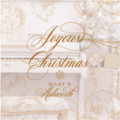 Joyous Christmas-Mary B. Ashworth