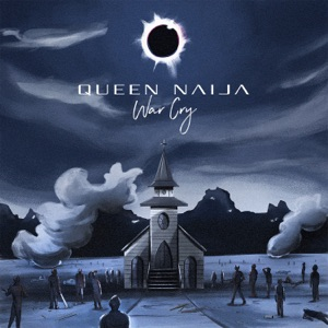 Queen Naija - War Cry