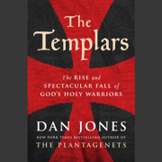 The Templars: The Rise and Spectacular Fall of God's Holy Warriors (Unabridged)