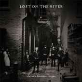 The New Basement Tapes - Lost On The River #12