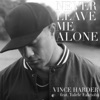 Never Leave Me Alone (feat. Tulele) - Single, Vince Harder