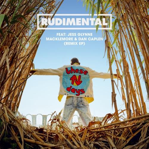 Rudimental - These Days (feat. Jess Glynne, Macklemore & Dan Caplen) [Remixes] - EP