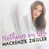 Nothing on Us - Mackenzie Ziegler mp3