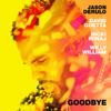 Jason Derulo & David Guetta - Goodbye (feat. Nicki Minaj & Willy William)  artwork