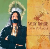 Willy DeVille - My Forever Came Today