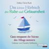 Das kleine Hör-Buch der Ruhe und Gelassenheit: Ganz entspannt die Stürme des Alltags meistern - Ashley Davis Bush