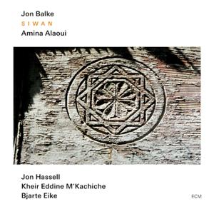 Jon Balke, Amina Alaoui & Jon Hassell - Siwan