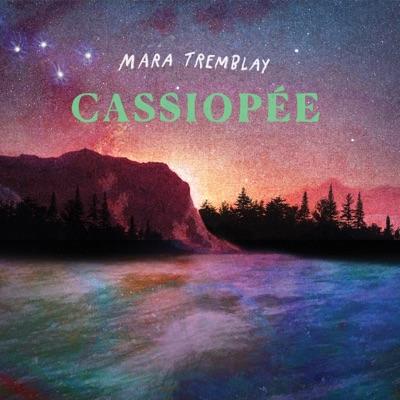 Cassiopée - Mara Tremblay