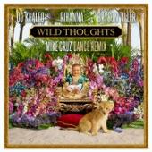 Wild Thoughts (feat. Rihanna & Bryson Tiller) [Mike Cruz Dance Remix] - Single