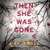 Then She Was Gone: A Novel - Lisa Jewell