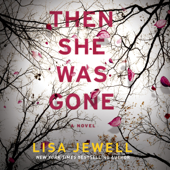 Then She Was Gone: A Novel - Lisa Jewell Cover Art
