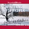 Janette Oke - Winter Is Not Forever artwork