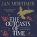 Ian Mortimer - The Outcasts of Time (Unabridged)