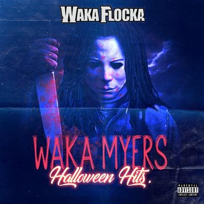 Waka Myers [Halloween Hits] - Waka Flocka Flame