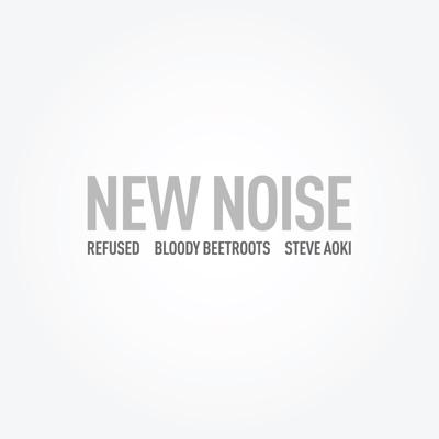 New Noise (feat. Refused) - Single - Steve Aoki