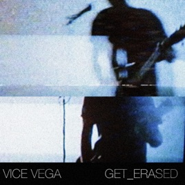 ‎Get Erased - Single by VICE VEGA