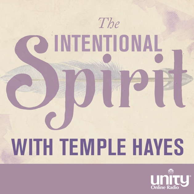 The Intentional Spirit Seeing And Being By Unity Online Radio On