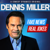 Fake News Real Jokes - Dennis Miller