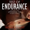 Test of Endurance: Up-Ending Tad: A Journey of Erotic Discovery, Book 2 (Unabridged)