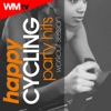 Happy Cycling Party Hits Workout Session (60 Minutes Non-Stop Mixed Compilation for Fitness & Workout 125 - 140 Bpm)