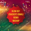 Blow out Crackers Diwali Remix Single