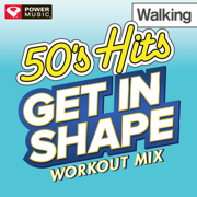 Get In Shape Workout Mix: 50's Hits Walking (60 Minute Non-Stop Workout Mix) [122-123 BPM] - Power Music Workout - Power Music Workout