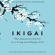Héctor García & Francesc Miralles - Ikigai: The Japanese Secret to a Long and Happy Life