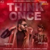 Think Once Single feat Roach Killa Single