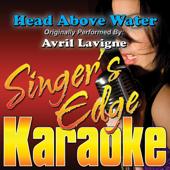 Head Above Water (Originally Performed By Avril Lavigne) [Karaoke]